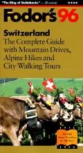 Switzerland '96: The Complete Guide with Mountain Drives, Alpine Hikes and City Walking Tours