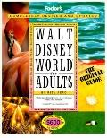 Walt Disney World for Adults: The Original Guide for Grown-Ups