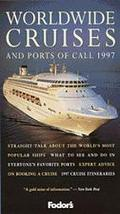 Fodor's 97 Worldwide Cruises and Ports of Call