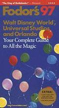 Fodor's 97 Walt Disney World, Universal Studios and Orlando