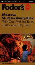 Moscow, St. Petersburg, and Kiev: The Complete Guide with Walking Tours and Country Day Trip...