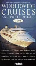 Worldwide Cruises and Ports of Call, 1998: Straight Talk about the World's Most Popular Ship...