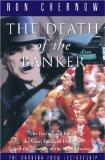 The Death of the Banker: The Decline and Fall of the Great Financial Dynasties a
