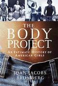 BODY PROJECT: INTIMATE HISTORY OF AMERICAN GIRLS