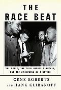 Race Beat The Press, the Civil Rights Struggle, And the Awakening of a Nation