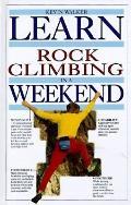 Learn Rock Climbing in a Weekend