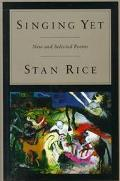 New and Selected Poems - Stan Rice - Hardcover - 1st ed