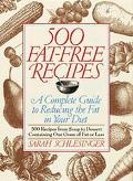 500 Hundred Fat-Free Recipes: A Complete Guide to Reducing the Fat in Your Diet: The 500 Rec...