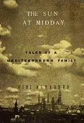 Sun at Midday: Tales of a Mediterranean Family - Gini Alhadeff - Hardcover