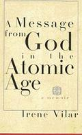 Message from God in the Atomic Age: A Memoir