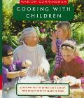 Cooking With Children 15 Lessons for Children, Age 7 and Up, Who Really Want to Learn to Cook