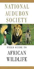 National Audubon Society Field Guide to African Wildlife
