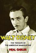 Walt Disney The Triumph of the American Imagination