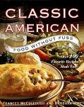 Classic American Food without Fuss: The Classics Made Easy