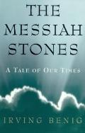 Messiah Stones: A Tale of Our Times