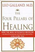 The Four Pillars of Healing: How Integrated Medicine Can Cure You