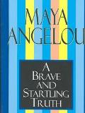 A Brave and Startling Truth - Maya Angelou - Hardcover - 1st Edition