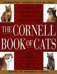 Cornell Book of Cats A Comprehensive and Authoritative Medical Reference for Every Cat and K...