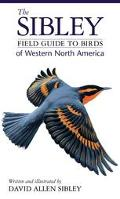 Sibley Field Guide to Birds of Western North America