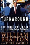 Turnaround How America's Top Cop Reversed the Crime Epidemic