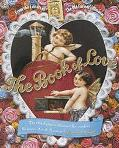 Book of Love: The Old Farmer's Almanac Reconsiders Romance, Sex and Marriage - Christine Sch...