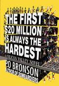 The First $20 Million Is Always the Hardest: A Silicon Valley Novel