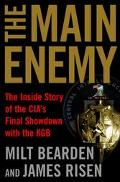 Main Enemy The Inside Story of the Cia's Final Showdown With the KGB