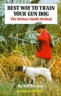 Best Way to Train Your Gun Dog The Delmar Smith Method