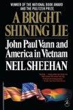 A Bright Shining Lie: John Paul Vann and America in Vietnam (Modern Library 100 Best Nonfict...