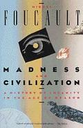 Madness and Civilization A History of Insanity in the Age of Reason