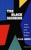 Black Jacobins Toussaint L'Ouverture and the San Domingo Revolution