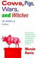 Cows, Pigs, Wars & Witches The Riddles of Culture