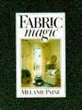 Fabric Magic - Melanie Paine - Paperback