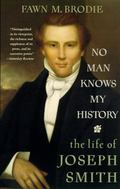 No Man Knows My History The Life of Joseph Smith  The Mormon Prophet