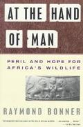 At the Hand of Man: Peril and Hope for Africa's Wildlife