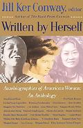 Written by Herself Autobiographies of American Women  An Anthology