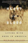 Heart and Blood Living With Deer in America