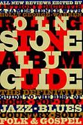 The Rolling Stone Album Guide: Completely New Reviews