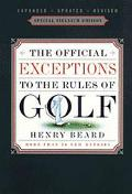 Official Exceptions to the Rules of Golf, Centennial Edition The Hacker's Bible