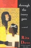 Through the Ivory Gate A Novel