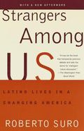 Strangers Among Us Latinos' Lives in a Changing America