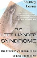 Left-Hander Syndrome The Causes and Consequences of Left-Handedness