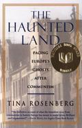 Haunted Land Facing Europe's Ghosts After Communism