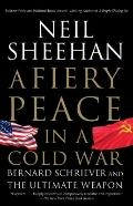 A Fiery Peace in a Cold War: Bernard Schriever and the Ultimate Weapon (Vintage)