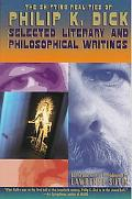 Shifting Realities of Philip K. Dick Selected Literary and Philosophical Writings