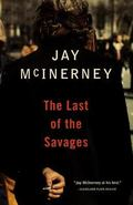 Last of the Savages A Novel