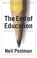 End of Education Redefining the Value of School