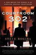 Courtroom 302 A Year Behind The Scenes In An American Criminal Courthouse