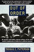 Out of Order An Incisive and Boldly Original Critique of the News Media's Domination Ofameri...
