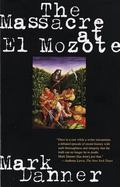Massacre at El Mozote A Parable of the Cold War